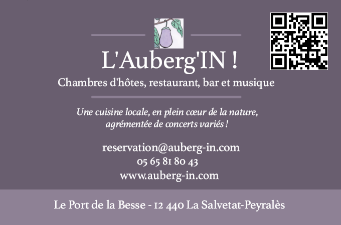 Mail : reservation@auberg-in.com / téléphone : 05 65 81 80 43
